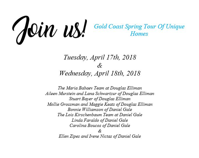 Join us for a one of a kind Gold Coast Spring Open House Tour – April 17th and 18th